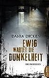 Image of Ewig wartet die Dunkelheit: Die Profilerin (Profiler-Reihe 5)