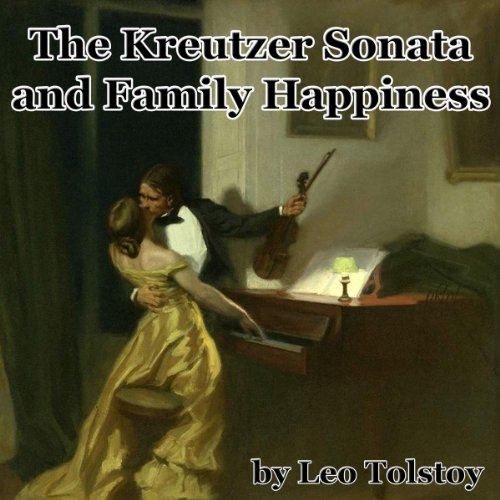 The Kreutzer Sonata and Family Happiness audiobook cover art