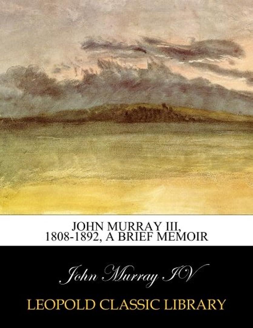 広い意外の前でJohn Murray III, 1808-1892, a brief memoir