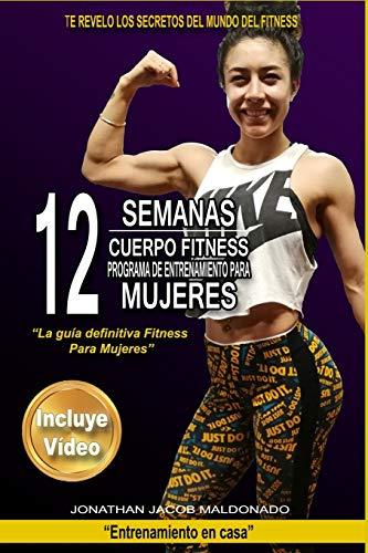 """12 Semanas Cuerpo Fitness Programa de Entrenamiento para Mujeres: """"La guía definitiva Fitness para Mujeres"""": 3 (Entrenamiento en casa)"""