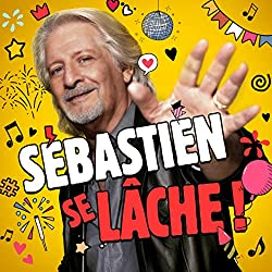 Sébastien Se Lâche