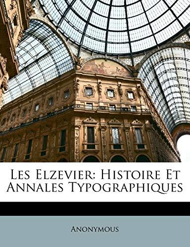Les Elzevier: Histoire Et Annales Typographiques (Turkish Edition)