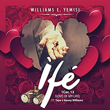 Ifé (Love of My Life ) [feat. Taye Williams & Kenny Williams]