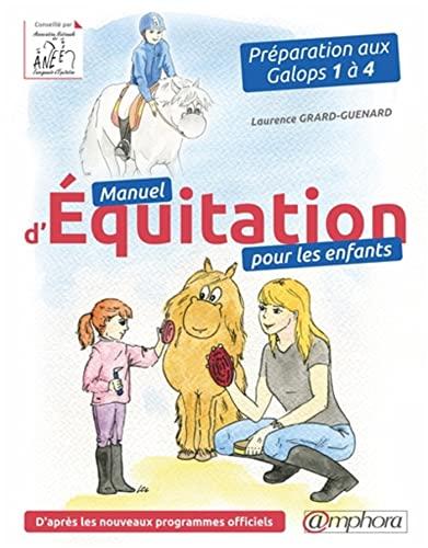 Manuel d'équitation pour les enfants: Préparation aux Galops 1 à 4
