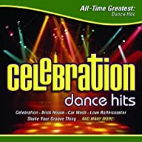 Celebration: All-Time Greatest Dance Songs by Celebration: All-Time Greatest Dance Songs