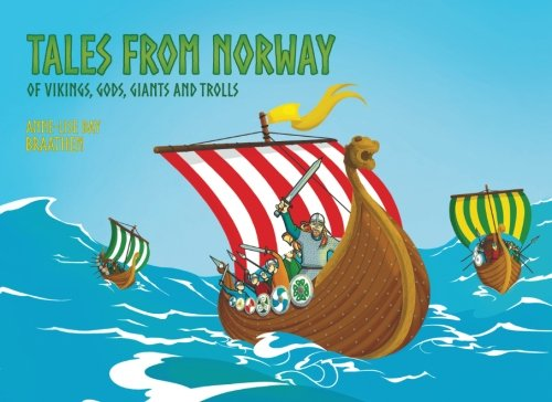 Tales from Norway: of Vikings, Gods, Giants and Trolls (Volume 1)