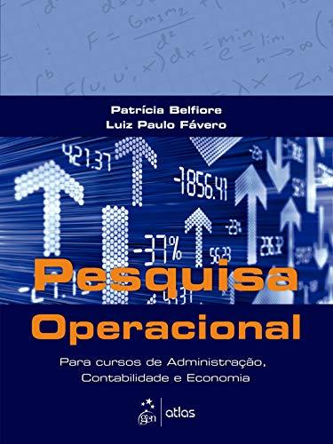 Pesquisa Operacional: Para Cursos de Administração, Contabilidade e Economia