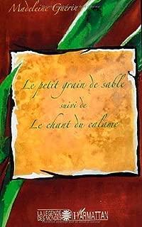 Petit Grain de Sable Suivi de le Chant du Calame