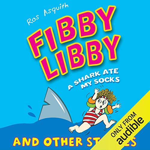 Couverture de Fibby Libby: A Shark Ate My Socks and Other Stories