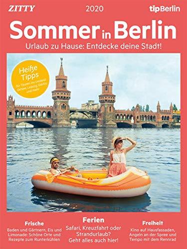 Sommer in Berlin 2020: Urlaub zu Hause: Entdecke deine Stadt!