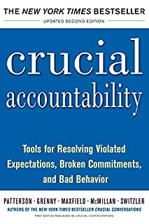 Crucial Accountability: Tools for Resolving Violated Expectations, Broken Commitments, and Bad Behavior, Second Edition ( Paperback) (0071829318) | Amazon price tracker / tracking, Amazon price history charts, Amazon price watches, Amazon price drop alerts