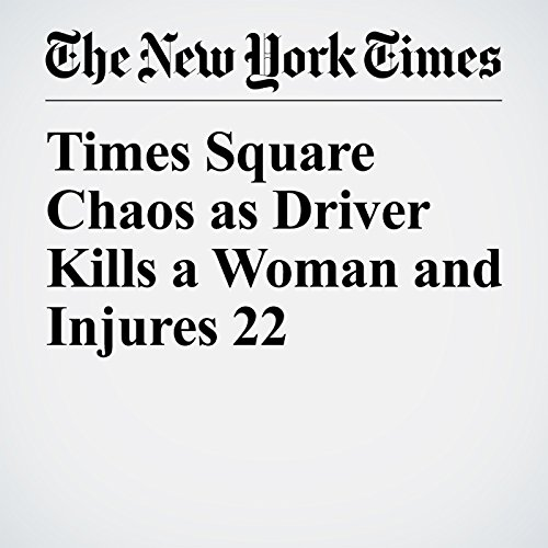 Times Square Chaos as Driver Kills a Woman and Injures 22 copertina