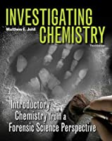 Investigating Chemistry: Introductory Chemistry From A Forensic Science Perspective by Johll(2012-01-20)