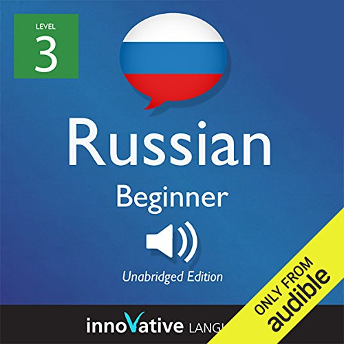 Learn Russian with Innovative Language's Proven Language System - Level 3: Beginner Russian     Beginner Russian #7              By:                                                                                                                                 Innovative Language Learning                               Narrated by:                                                                                                                                 RussianPod101.com                      Length: 19 mins     8 ratings     Overall 3.8