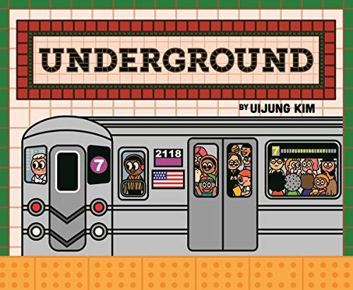 Underground: Subways Around the World by Uijung Kim