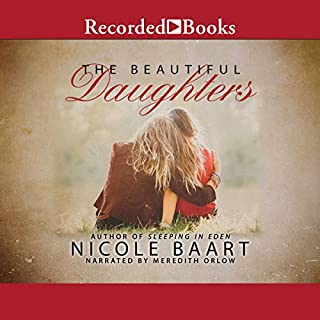 Beautiful Daughters, The                   By:                                                                                                                                 Nicole Baart                               Narrated by:                                                                                                                                 Meredith Orlow                      Length: 12 hrs and 32 mins     10 ratings     Overall 4.1