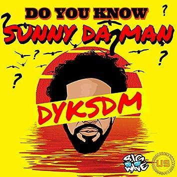 Do You Know Sunny Da Man
