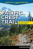 Pacific Crest Trail: Oregon & Washington: From the California Border to Canada