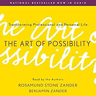 The Art of Possibility     Transforming Professional and Personal Life              By:                                                                                                                                 Rosamund Stone Zander,                                                                                        Benjamin Zander                               Narrated by:                                                                                                                                 Rosamund Stone Zander,                                                                                        Benjamin Zander                      Length: 6 hrs and 38 mins     131 ratings     Overall 4.6