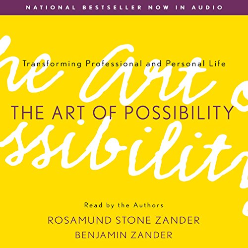The Art of Possibility     Transforming Professional and Personal Life              By:                                                                                                                                 Rosamund Stone Zander,                                                                                        Benjamin Zander                               Narrated by:                                                                                                                                 Rosamund Stone Zander,                                                                                        Benjamin Zander                      Length: 6 hrs and 38 mins     1,080 ratings     Overall 4.5
