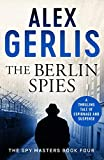 The Berlin Spies (Spy Masters Book 4) (English Edition)