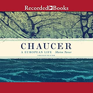 Chaucer     A European Life              By:                                                                                                                                 Marion Turner                               Narrated by:                                                                                                                                 Marion Turner                      Length: 20 hrs and 9 mins     Not rated yet     Overall 0.0