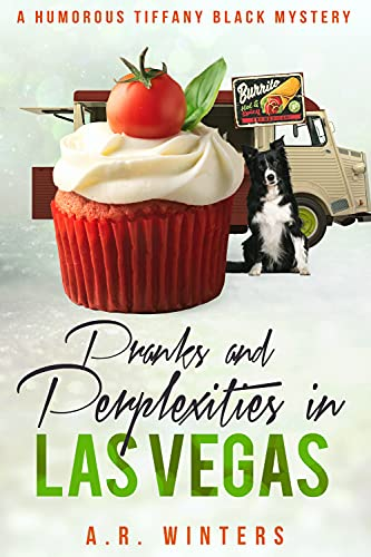 Pranks and Perplexities in Las Vegas: A Humorous Tiffany Black Mystery...