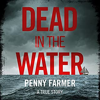 Dead in the Water                   By:                                                                                                                                 Penny Farmer                               Narrated by:                                                                                                                                 Tessa Gallagher,                                                                                        Ian Porter                      Length: 9 hrs and 14 mins     26 ratings     Overall 4.5