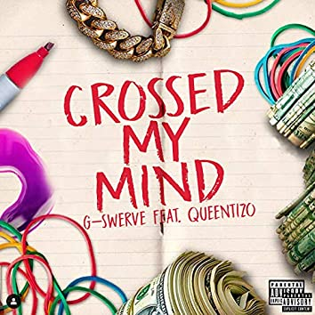 Crossed My Mind (feat. Queen Tizo)