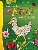 Das große Naturbastelbuch für Kinder