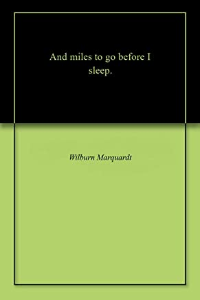 And miles to go before I sleep.