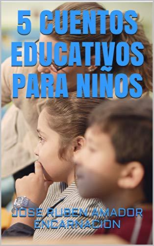 5 CUENTOS EDUCATIVOS PARA NIÑOS (Libros educativos para...