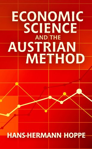 Economic Science and the Austrian Method (English Edition)