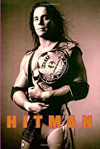 Hitman: My Real Life in the Cartoon World of Wrestling...