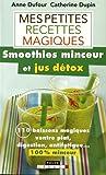 Mes petites recettes magiques green smoothies et jus détox - 100 boissons magiques ventre plat, digestion, anti-fatigue... 100% minceur