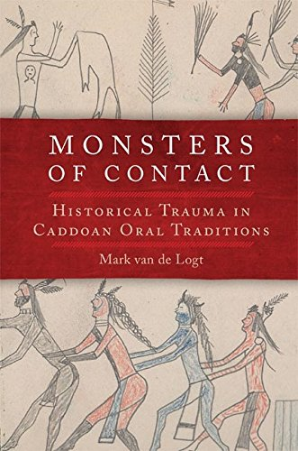 Monsters of Contact: Historical Trauma in Caddoan Oral Traditions