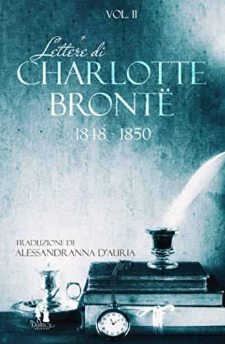 Lettere di Charlotte Brontë: Vol.2 (1848-1850)