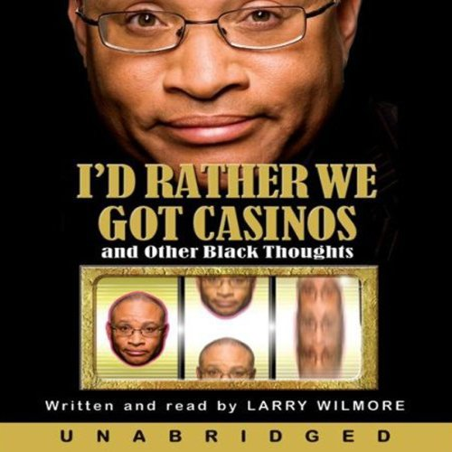 I'd Rather We Got Casinos audiobook cover art