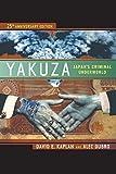 Kaplan, D: Yakuza: Japan's Criminal Underworld - David E. Kaplan