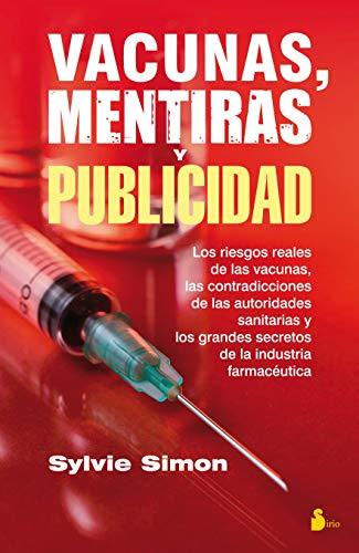 VACUNAS, MENTIRAS Y PUBLICIDAD (Spanish Edition)