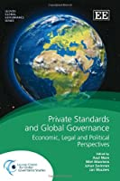 Private Standards and Global Governance: Economic, Legal and Political Perspectives (Leuven Global Governance)