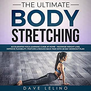 The Ultimate Body Stretching: Accelerated Yoga Learning Guide at Home audiobook cover art