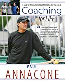 COACHING FOR LIFE: A Guide to Playing, Thinking and Being the Best You Can Be - Paul Annacone