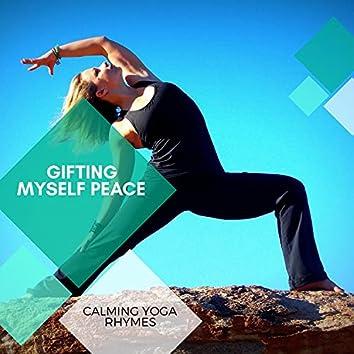 Gifting Myself Peace - Calming Yoga Rhymes
