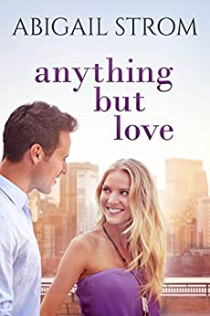 Anything But Love by [Abigail Strom]