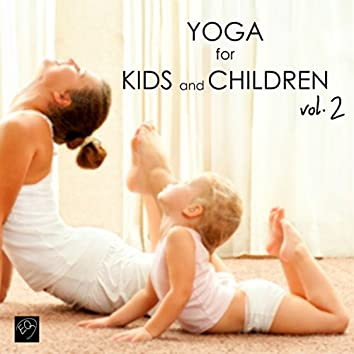 Yoga for Kids & Children, Vol. 2 - Yoga Music for Yoga Classes, Children's Yoga Songs, New Age Music with Nature Sounds
