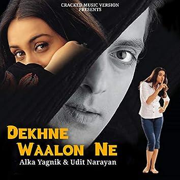 Dekhne Waalon Ne