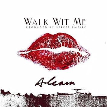 Walk Wit Me