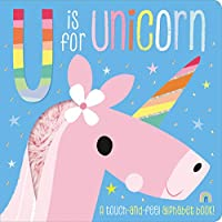 U Is for Unicorn (Touch & Feel)
