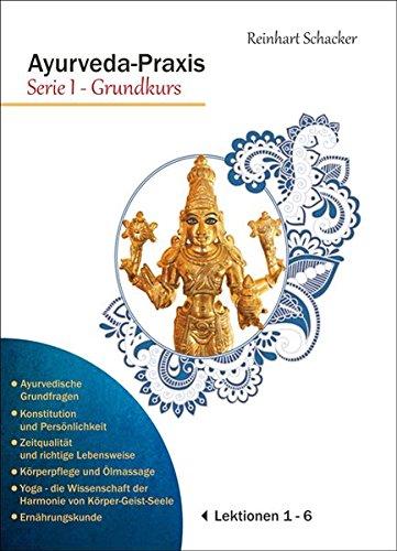 Ayurveda-Praxis: Serie I (Grundkurs)